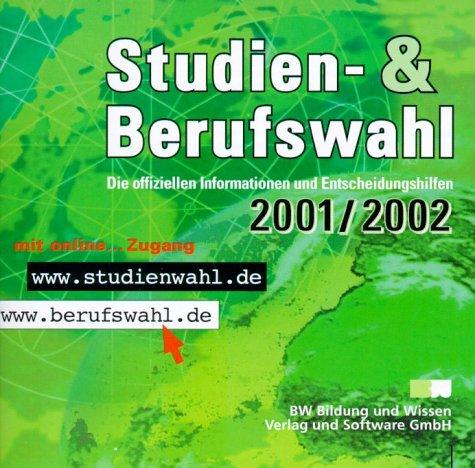 Studien- und Berufswahl 2001/2002. CD- ROM für Windows 95/98/ NT 4.0. Die offiziellen Informationen und Entscheidungshilfen