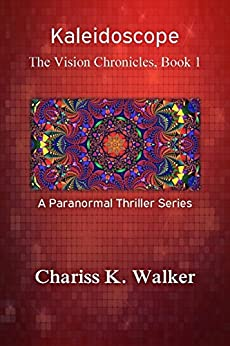 Kaleidoscope (The Vision Chronicles Book 1) (English Edition) de [Walker, Chariss K.]