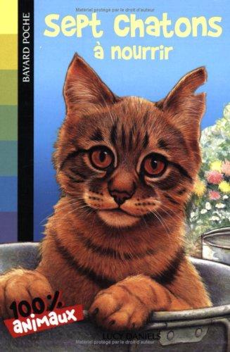 Sept chatons à nourrir par Lucy Daniels