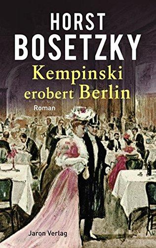 Bosetzky, Horst: Kempinski erobert Berlin