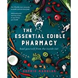 The Essential Edible Pharmacy: Heal Yourself From the Inside Out (English Edition)