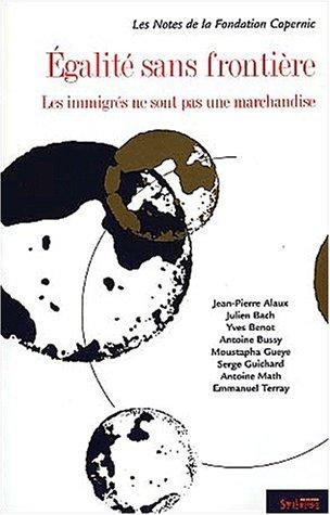 Égalité sans frontières : Les immigrés ne sont pas une marchandise par Fondation Copernic