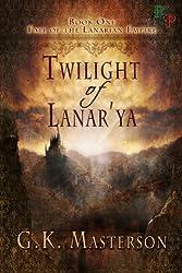 Twilight of Lanar'ya (Fall of the Lanarian Empire Book 1) (English Edition)