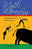 ISBN: 1629581542 - Myth and Meaning: San-Bushman Folklore in Global Context