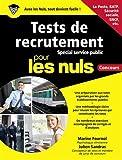 Préparer les tests de recrutement - spécial Service public pour les Nuls Concours...