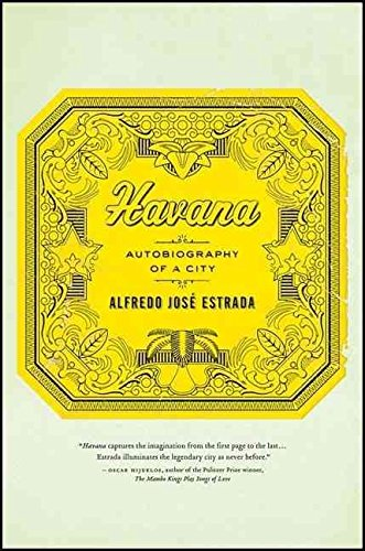 [(Havana : Autobiography of a City)] [By (author) Alfredo Jose Estrada] published on (April, 2007)