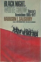 Black Night, White Snow : Russias Revolutions 1905-1917 / Harrison E. Salisbury