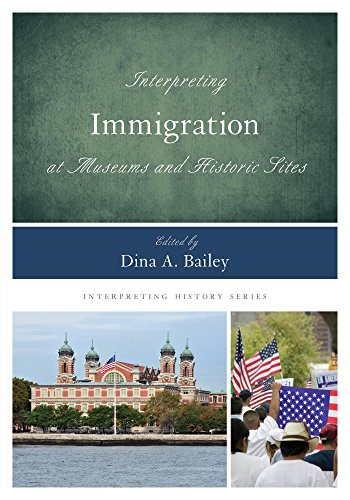 Interpreting Immigration at Museums and Historic Sites (Interpreting History)