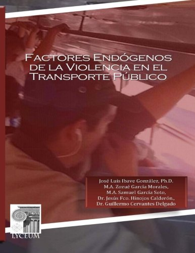 Factores Endogenos de la Violencia en el Transporte Publico