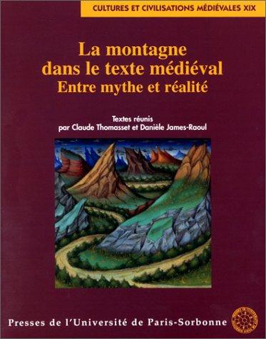 La Montagne dans le texte médiéval : Entre mythe et réalité