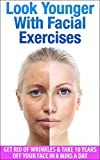 Image de Look Younger With Facial Exercises: Get Rid of Wrinkles & Take 10 Years off Your Face