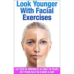 Look Younger With Facial Exercises: Get Rid of Wrinkles & Take 10 Years off Your Face