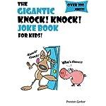 The Gigantic Knock Knock Joke Book for Kids