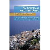 En torno al Mediterráneo: Una trepidante vuelta en 80 días alrededor de los países mediterráneos en automóvil (Spanish Edition)