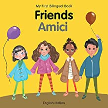 My First Bilingual Book-Friends (English-Italian)