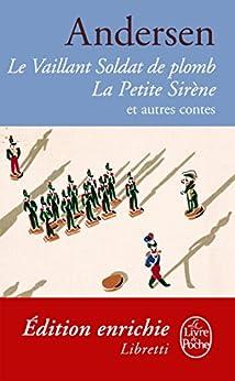 Le vaillant soldat de plomb / La petite sirène et autres contes (Classiques t. 14949) par [Andersen, Hans Christian]
