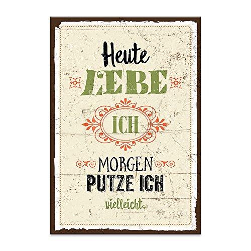 Holzschild mit Spruch – HEUTE LEBE ICH, MORGEN PUTZE ICH – shabby chic retro vintage nostalgie deko Typografie-Grafik-Bild bunt im used-look aus MDF-Holz, Schild, Wandschild, Türschild, Holztafel,
