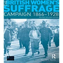 The British Women's Suffrage Campaign 1866-1928: Revised 2nd Edition (Seminar Studies)
