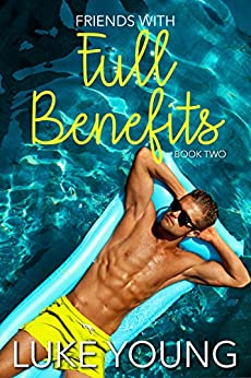 Friends With Full Benefits (Friends With Benefits Book 2) (English Edition) von [Young, Luke]