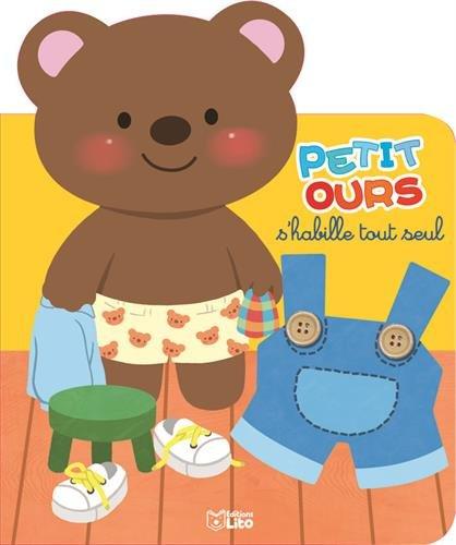 Petit ours s'habille tout seul - Dès 2 ans
