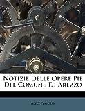 eBook Gratis da Scaricare Notizie Delle Opere Pie del Comune Di Arezzo (PDF,EPUB,MOBI) Online Italiano