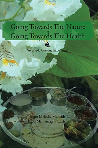 """Going Towards The Nature Is Going Towards The Health: """"Ayurveda Cooking Experience"""" (English Edition)"""