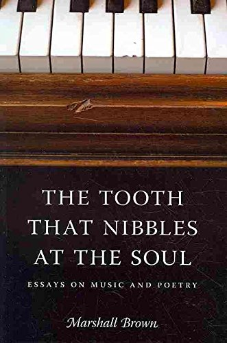 [The Tooth That Nibbles at the Soul: Essays on Music and Poetry] (By: Marshall Brown) [published: June, 2010]
