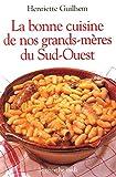 La bonne cuisine de nos grands-mères du Sud-Ouest