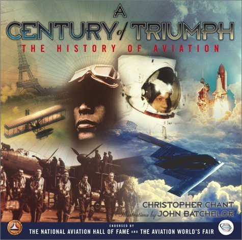 A Century of Triumph: The History of Aviation by Christopher Chant (2002-10-29)