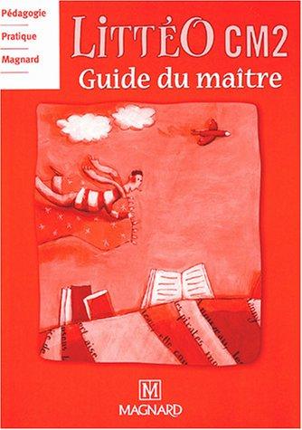 Littéo CM2 : Guide du maître