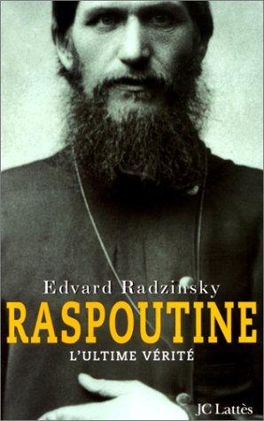 Raspoutine : l'ultime vérité par Edvard Stanislavovitch Radzinsky