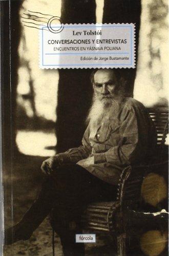Conversaciones y entrevistas: Encuentros en Yásnaia Poliana (Singladuras) por Lev N. Tolstói
