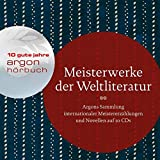 Meisterwerke der Weltliteratur: Argons Sammlung internationaler Meistererz?hlungen auf 10 CDs