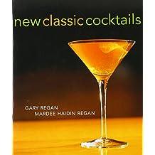New Classic Cocktails by Mardee Haidin Regan (2002-10-03)