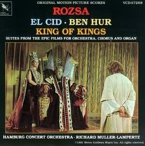 Rozsa: EL CID/BEN HUR/KING OF KINGS; ORIGINAL MOTION PICTURE SCORES