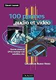 100 pannes audio et vidéo. Home cinéma, DVD, lecteur CD, satellite, etc. (Audio-Photo-Vid)