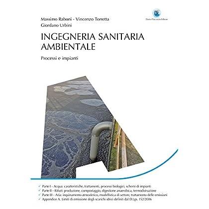 Ingegneria Sanitaria Ambientale: Processi E Impianti