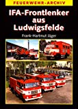 IFA-Frontlenker aus Ludwigsfelde: Feuerwehr-Archiv