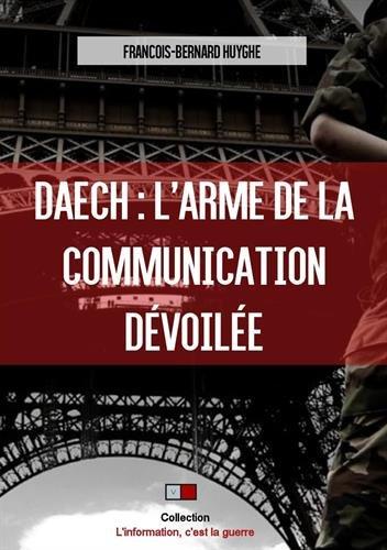 DAECH : l'arme de la communication dévoilée par François-Bernard Huyghe