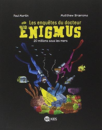 Les enquêtes du docteur Énigmus (4) : 20 millions sous les mers