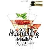 Soupes de champagne et autres cocktails de fête