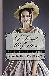 A Sweet Misfortune (Virtues and Vices of the Old West) by Maggie Brendan (2016-07-08)