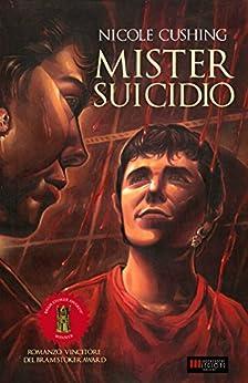 Mister Suicidio di [Cushing, Nicole]