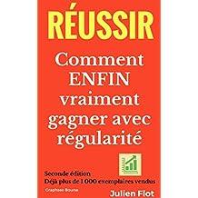 Réussir en bourse: Comment ENFIN vraiment gagner avec régularité: Le Petit Traité de l'Investisseur en Bourse (French Edition)