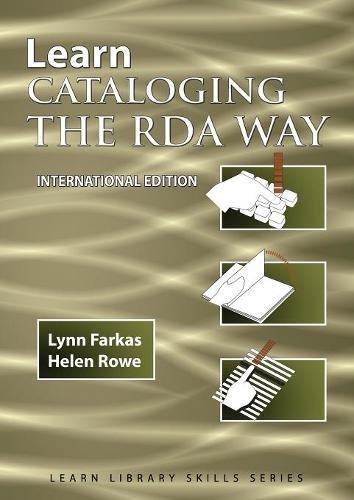Learn Cataloging the RDA Way  International Edition (Learn Library Skills Series) por Lynn Farkas