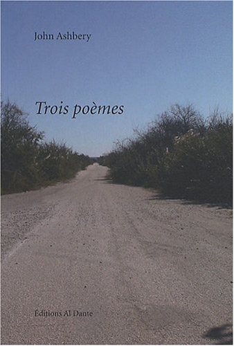 Trois poèmes par John Ashbery