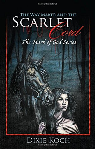The Way Maker and the Scarlet Cord (The Mark of God Series) Scarlet Cord