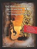 Das Weihnachtsliederbuch für Alt und Jung - XXL: Die 100 beliebtesten Weihnachtslieder - im großen Notenformat mit Spiralbindung. Gesang und Gitarre. Liederbuch.