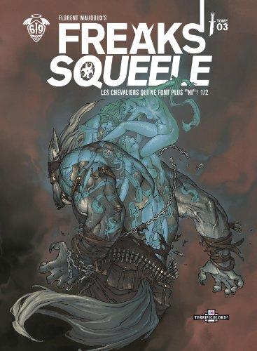 Freaks Squeele, Tome 3 : Les chevaliers qui ne font plus