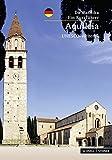 Aquileia: Die Basilika - Ein Kunstführer - UNESCO-Welterbe (Kleine Kunstführer / Kleine Kunstführer / Kirchen u. Klöster)